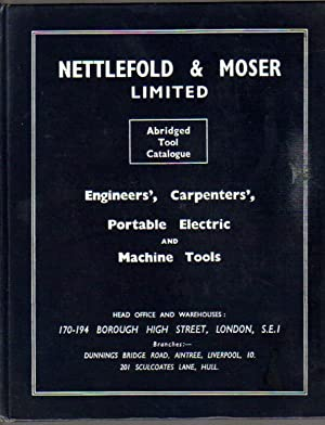 Nettlefold & Moser Ltd. Abridged Tool Catalogue 1957: Engineers, Carpenters, Portable Elecric ...