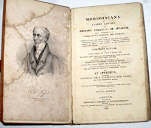 MORISONIANA, or, Family Adviser of The British College of Health, being a Collection of Works of Mr...