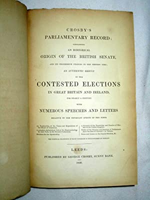 Crosby's Parliamentary Record Containing an historical origin of the British Senate, and its ...