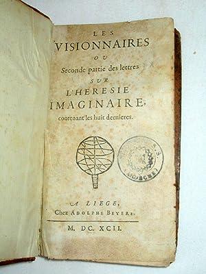 Les Imaginaires ou Seconde Partie Des Lettres sur l'Hérésie Imaginaire Contenant...