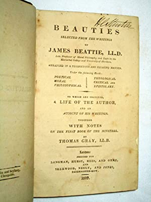 Beauties Selected from The Writings of James Beattie. Poetical, Moral, Philosophical, Theological, ...