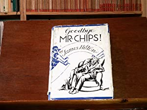 Goodbye Mr Chips!: Hilton, James