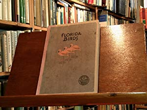 Florida Birds: Biographies of Selected Species of Birds and Compiled List of All Species Occuring ...