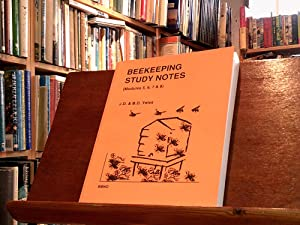 Beekeeping Study Notes (Modules 5,6,7 & 8): Yates, J.D. & B.D.