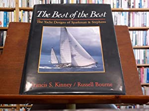 The Best of the Best; The Yacht Designs of Sparkman & Stephens: Kinney, Francis S. & Bourne, ...