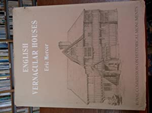 English Vernacular Houses: Study of Traditional Farmhouses and Cottages: Royal Commission on ...