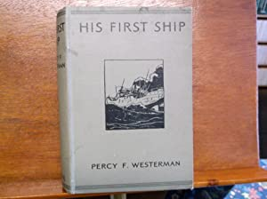 His First Ship: Westerman, Percy F.