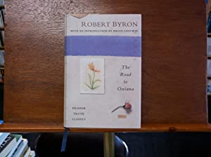 The Road to Oxiana: Byron, Robert
