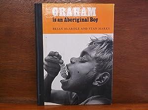 Graham is an Aboriginal Boy: McArdle, Brian; Marks,