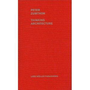 Thinking Architecture: Zumthor, Peter