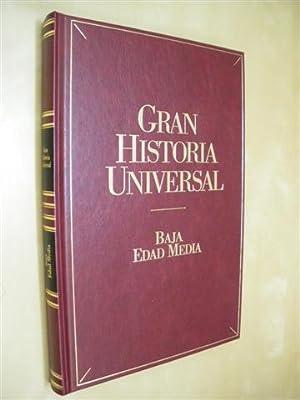 BAJA EDAD MEDIA. GRAN HISTORIA UNIVERSAL. VOL.: JOSÉ ÁNGEL GARCÍA