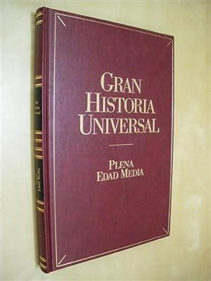 PLENA EDAD MEDIA. GRAN HISTORIA UNIVERSAL. VOL.: JOSÉ ÁNGEL GARCÍA