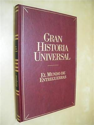 EL MUNDO DE ENTREGUERRAS. GRAN HISTORIA UNIVERSAL. VOL. XXVI: ENRIQUE AGUILAR GAVILÁN - FERNANDO ...