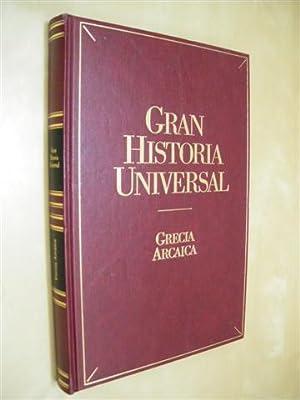 GRECIA ARCAICA. GRAN HISTORIA UNIVERSAL. VOL. VI: ARCADIO DEL CASTILLO