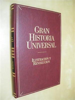ILUSTRACIÓN Y REVOLUCIÓN. GRAN HISTORIA UNIVERSAL. VOL.: MIGUEL AVILÉS FERNÁNDEZ