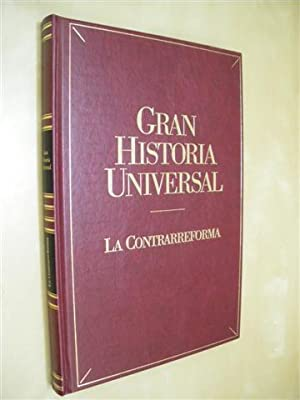 LA CONTRARREFORMA. GRAN HISTORIA UNIVERSAL. VOL. XVII: ANA DÍAZ MEDINA