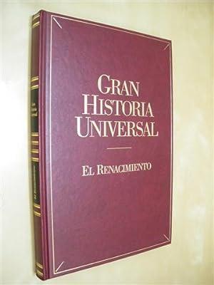 EL RENACIMIENTO. GRAN HISTORIA UNIVERSAL. VOL. XVI: ANA DÍAZ MEDINA