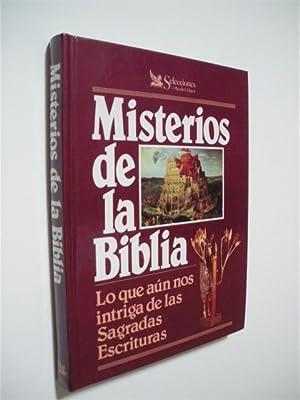 MISTERIOS DE LA BIBLIA. LO QUE AÚN NOS INTRIGA DE LAS SAGRADAS ESCRITURAS