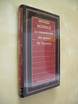 LA INSURRECCIÓN DEL GHETTO DE VARSOVIA: MICHEL BORWICZ