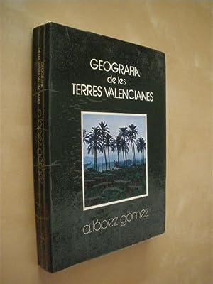 GEOGRAFIA DE LES TERRES VALENCIANES: A. LOPEZ GOMEZ