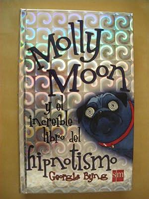 MOLLY MOON. Y EL INCREIBLE LIBRO DEL: GEORGIA BYNG