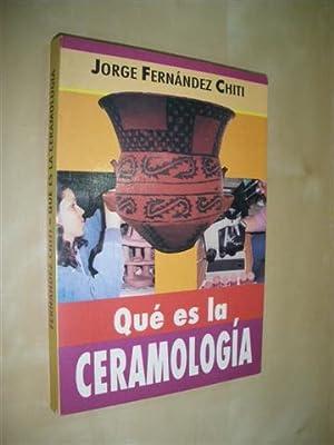 QUÉ ES LA CERAMOLOGÍA: JORGE FERNANDEZ CHITI