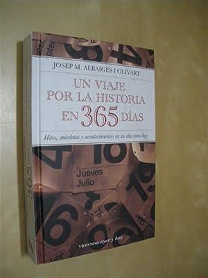 UN VIAJE POR LA HISTORIA EN 365 DÍAS. HITOS, ANÉCDOTAS Y ACONTECIMIENTOS EN UN D&...
