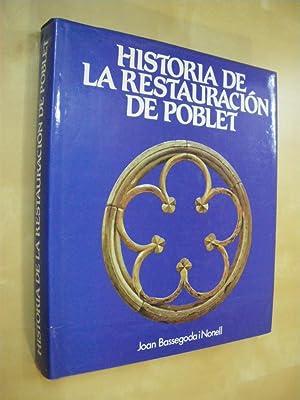 HISTORIA DE LA RESTAURACION DE POBLET, DESTRUCCION Y RECONSTRUCCION DE POBLET: JOAN BASSEGODA I ...
