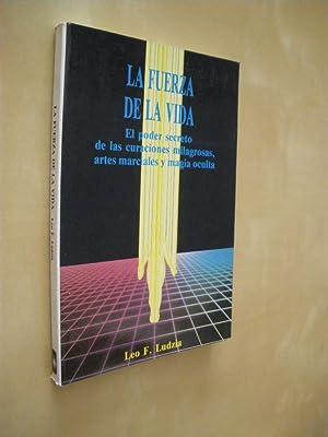 LA FUERZA DE LA VIDA. EL PODER: LEO F. LUDZIA