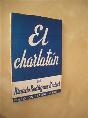 EL CHARLATÁN. COLECCIÓN TEATRO Nº396: RICARDO RODRIGUEZ BUDED