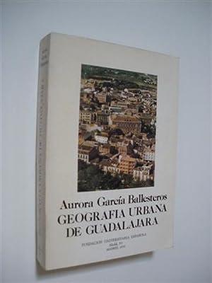 GEOGRAFÍA URBANA DE GUADALAJARA: AURORA GARCÍA BALLESTEROS