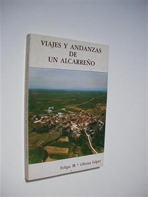 VIAJES Y ANDANZAS DE UN ALCARREÑO: FELIPE MARIA OLIVIER