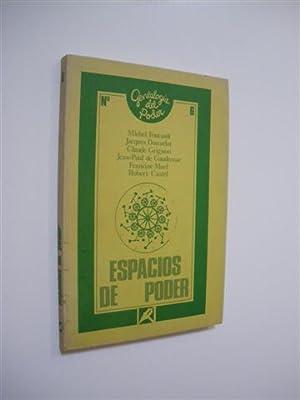 ESPACIOS DE PODER: MICHEL FOUCAULT - JACQUES DONZELOT - CLAUDE GRIGNON - JEAN-PAUL DE GAUDEMAR - ...