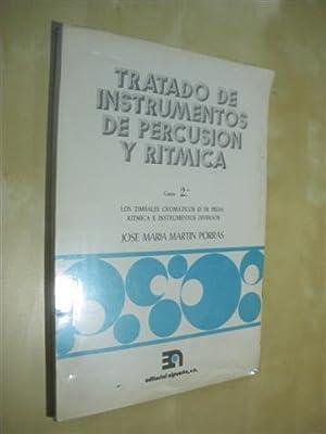 TRATADO DE INSTRUMENTOS DE PERCUSION Y RITMICA. CURSO 2º LOS TIMBALES CROMATICOS O DE PEDAL ...