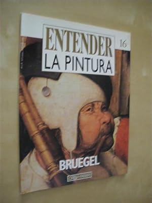 ENTENDER LA PINTURA. Nº16. BRUEGEL: JUAN MANUEL PRADO. (DIR.)