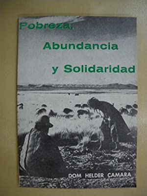 POBREZA, ABUNDANCIA Y SOLIDARIDAD: DOM HELDER CAMARA