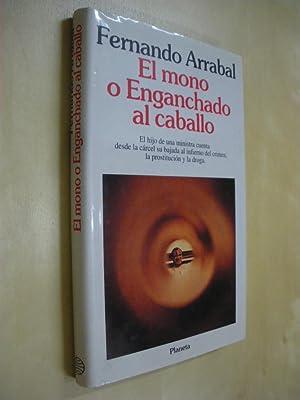 EL MONO O ENGANCHADO AL CABALLO: FERNANDO ARRABAL