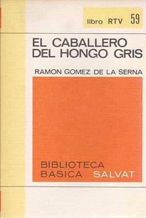 EL CABALLERO DEL HONGO GRIS: RAMON GOMEZ DE