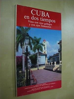 CUBA EN DOS TIEMPOS. VISTA CON OJOS GALLEGOS Y CON OJOS FEMENINOS: MARIA TERESA AGUILÓ-ROSARIO ...