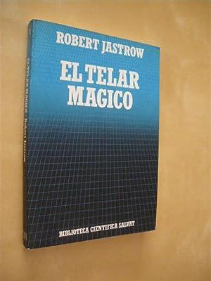 EL TELAR MAGICO: ROBERT JASTROW