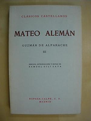 GUZMAN DE ALFARACHE. III: MATEO ALEMAN