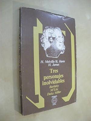 TRES PERSONAJES INOLVIDABLES. BARTLEBY - M'LISS -: MELVILLE - BRET