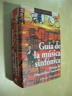 GUIA DE LA MUSICA SINFONICA: FRANÇOIS-RENÉ TRANCHEFORT - ANDRÉ LISCHKÉ - MICHEL PAROUTY - MARC ...