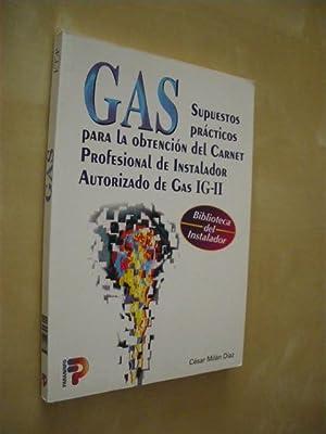 GAS SUPUESTOS PRACTICOS PARA LA OBTENCION DEL: CESAR MILAN DIAZ