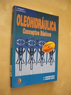 OLEOHIDRAULICA. CONCEPTOS BASICOS: E. CARNICER ROYO - C. MAINAR HASTA