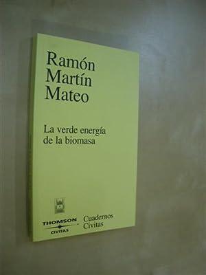 LA VERDE ENERGÍA DE LA BIOMASA: RAMÓN MARTÍN MATEO