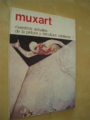 MUXART. MAESTROS ACTUALES DE LA PINTURA Y ESCULTURA CATALANAS, 7: JAUME MUXART