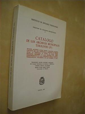 CATALOGO DE LOS ARCHIVOS MUNICIPALES TUROLENSES. (IV): FRANCISCO JAVIER AGUIRRE GONZALEZ - CARMEN ...