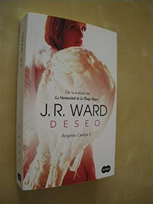 DESEO. ÁNGELES CAÍDOS II: J. R. WARD
