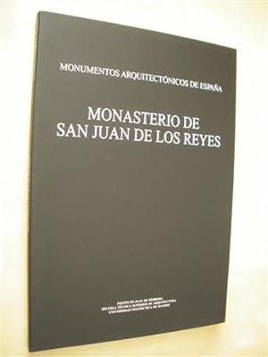 MONUMENTOS ARQUITECTÓNICOS DE ESPAÑA. MONASTERIO DE SAN JUAN DE LOS REYES: FERNANDO ...